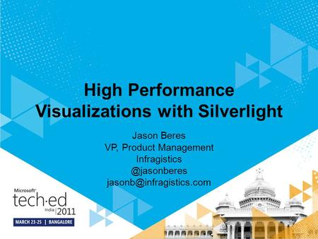 High Performance Visualizations with Silverlight Jason Beres VP, Product Management