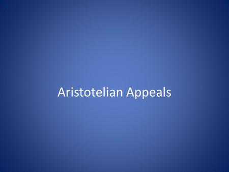 Aristotelian Appeals. What is an appeal? An appeal is a a strategy used in argumentation. It's aimed at a particular aspect of the audience: their ability.