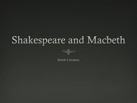 Shakespeare's BiographyShakespeare's Biography  Very little actually known about Shakespeare- most information is found through Church documents  Born.