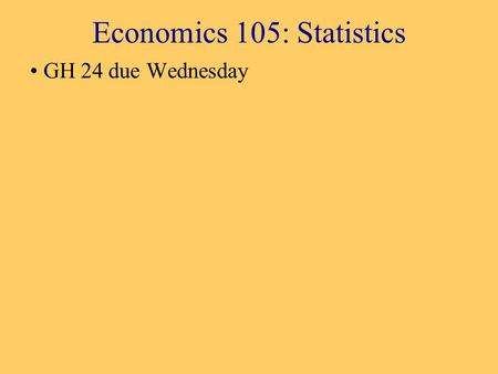 "Economics 105: Statistics GH 24 due Wednesday. Hypothesis Tests on Several Regression Coefficients Consider the model (expanding on GH 22) Is ""race"" as."