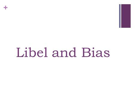 + Libel and Bias. + Using the Wrong Tools Libel and Bias are two tools that are sometimes used in writing that mislead the reader. They are tools that.