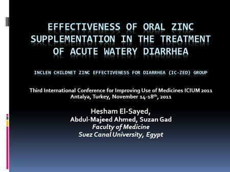 Third International Conference for Improving Use of Medicines ICIUM 2011 Antalya, Turkey, November 14-18 th, 2011 Hesham El-Sayed, Abdul-Majeed Ahmed,