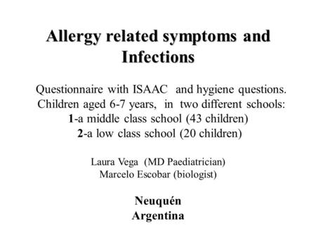 Allergy related symptoms and Infections Questionnaire with ISAAC and hygiene questions. Children aged 6-7 years, in two different schools: 1-a middle class.