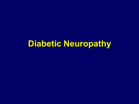 Diabetic Neuropathy This presentation will provide an overview of the different manifestations of diabetic neuropathy and methods to prevent and treat.