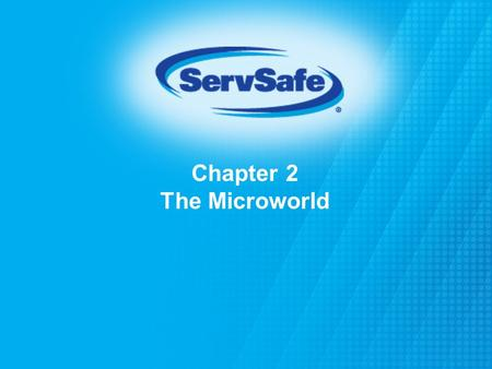 Chapter 2 The Microworld. 2-2 Major Foodborne Illnesses Caused by Viruses Viral Foodborne Illnesses Hepatitis A Norovirus gastroenteritis 2-2.
