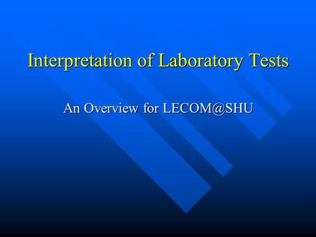Interpretation of Laboratory Tests An Overview for