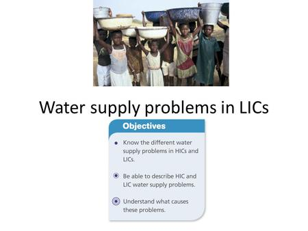 Water supply problems in LICs. Water key terms.