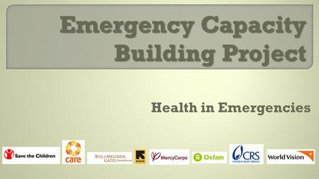 Emergency Capacity Building Project Health in Emergencies.