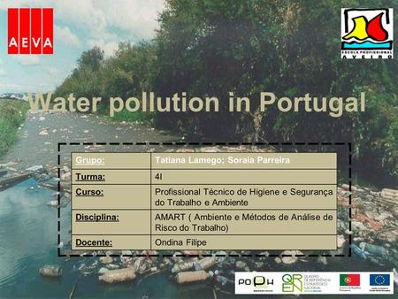 Water pollution in Portugal.  Water … Since we started inventing machines and building factories, that most rivers, lakes and european seas have been.