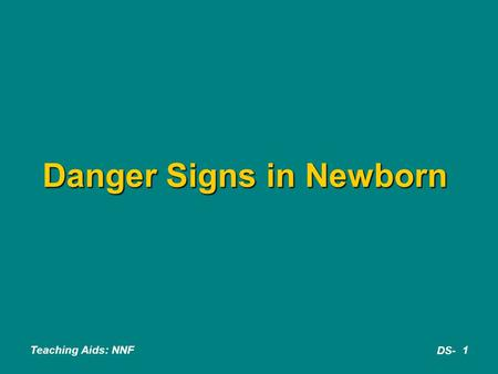 Danger Signs in Newborn