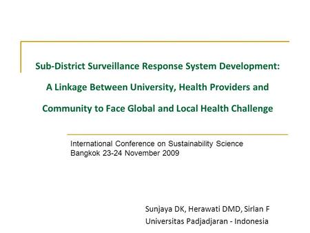 Sub-District Surveillance Response System Development: A Linkage Between University, Health Providers and Community to Face Global and Local Health Challenge.