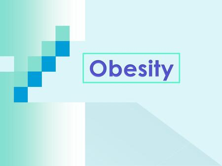  Obesity is an abnormal increase in the proportion of fat cells  Primarily occurs in the visceral and subcutaneous tissues of the body  Second leading.