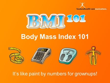 Body Mass Index 101 It's like paint by numbers for grownups!