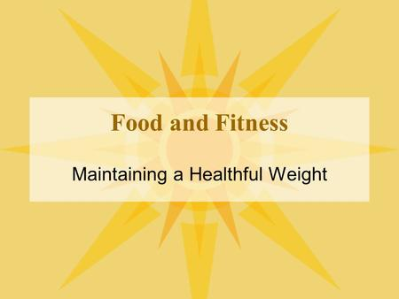 "Food and Fitness Maintaining a Healthful Weight. The Myth of the Ideal Body Weight All bodies come in many different shapes and sizes Image of an ""Ideal"""