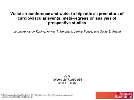 Waist circumference and waist-to-hip ratio as predictors of cardiovascular events: meta-regression analysis of prospective studies by Lawrence de Koning,