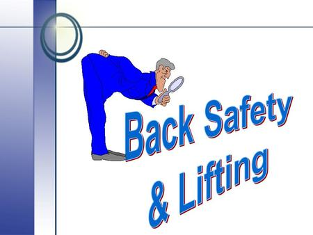 Back Safety & Lifting.