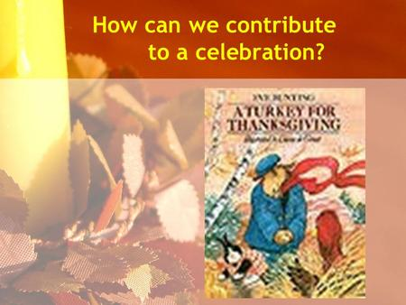 How can we contribute to a celebration?. Small Groups Timer.