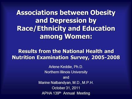 Associations between Obesity and Depression by Race/Ethnicity and Education among Women: Results from the National Health and Nutrition Examination Survey,