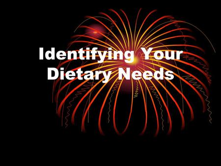 Identifying Your Dietary Needs Managing A Healthy Weight Maintaining a healthy weight requires an understanding of several important factors such as: