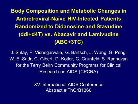 Body Composition and Metabolic Changes in Antiretroviral-Naïve HIV-Infected Patients Randomized to Didanosine and Stavudine (ddI+d4T) vs. Abacavir and.