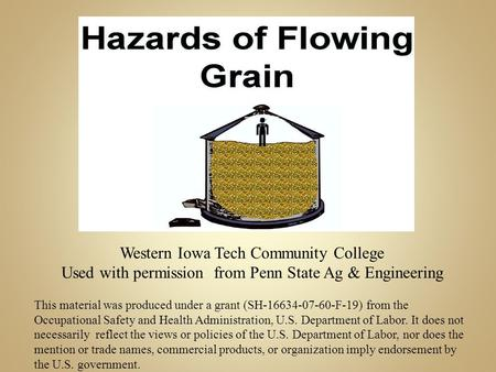 Western Iowa Tech Community College Used with permission from Penn State Ag & Engineering This material was produced under a grant (SH-16634-07-60-F-19)