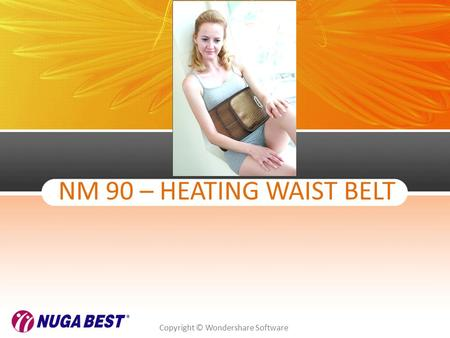 Copyright © Wondershare Software NM 90 – HEATING WAIST BELT.