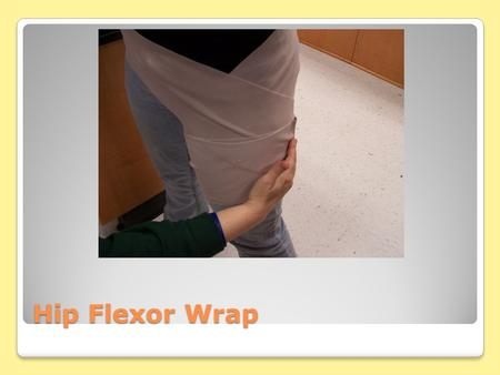 Hip Flexor Wrap.  Foot is turned straight ahead for this wrap.