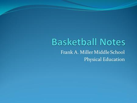 Frank A. Miller Middle School Physical Education.