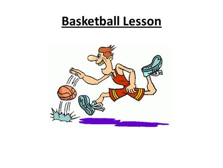 Basketball Lesson.