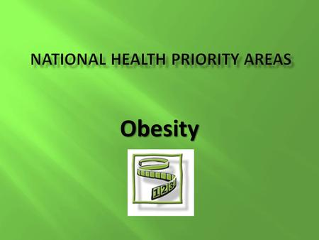 Obesity. KEY FEATURES KEY FEATURES Obesity refers to carrying excess body weight (in the form of fat) It is measured using Body Mass Index (BMI) with.