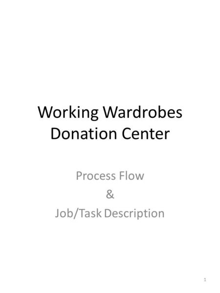 Working Wardrobes Donation Center Process Flow & Job/Task Description 1.