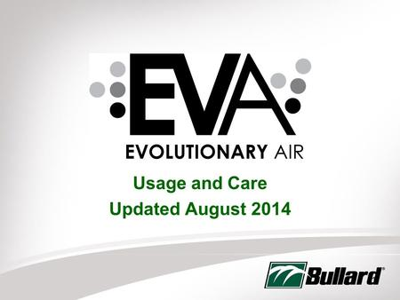 Usage and Care Updated August 2014 1. 2 Thank You for Choosing EVA.