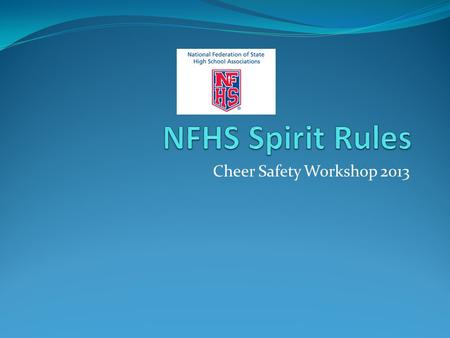 Cheer Safety Workshop 2013. Major Spirit Rules Revisions Rule 1 Revised Definition Bracer – A top person who stabilizes and/or assists another top person.