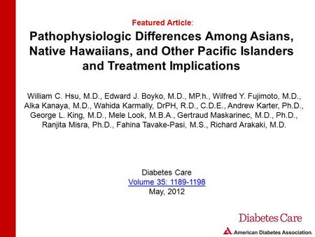 Pathophysiologic Differences Among Asians, Native Hawaiians, and Other Pacific Islanders and Treatment Implications Featured Article: William C. Hsu, M.D.,
