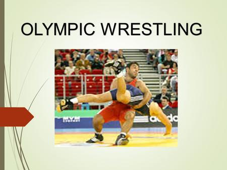 OLYMPIC WRESTLING. WRESTLING STYLES There are 3 formal styles of wrestling that are a part of the Olympic and World Games:  1) Freestyle Wrestling: -This.