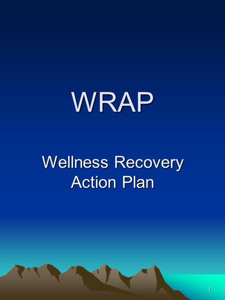 1 WRAP Wellness Recovery Action Plan. 2 WRAP Plans WRAP is a framework or a tool to help us gain more control over our lives and the way we feel WRAP.