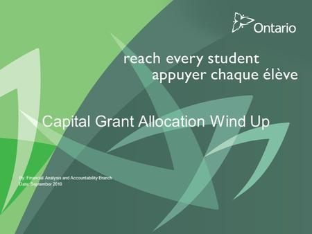 Capital Grant Allocation Wind Up By: Financial Analysis and Accountability Branch Date: September 2010.