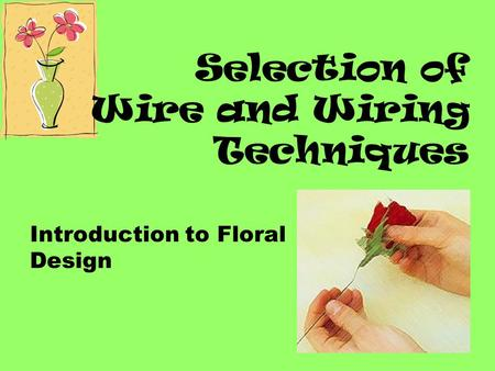 Selection of Wire and Wiring Techniques