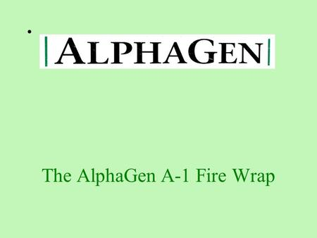 The AlphaGen A-1 Fire Wrap. The A-1 Fire Wrap When the fires hit, more than one pole is usually destroyed The cost of replacement of an average wooden.