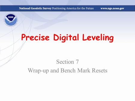 Precise Digital Leveling Section 7 Wrap-up and Bench Mark Resets.