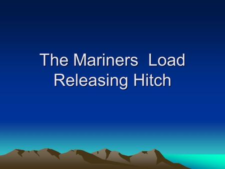 The Mariners Load Releasing Hitch