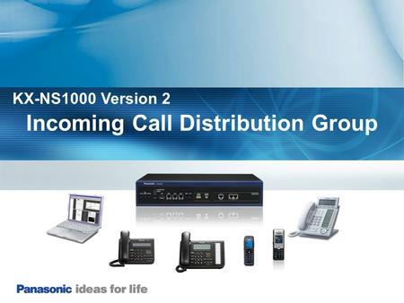 Incoming Call Distribution Group KX-NS1000 Version 2.