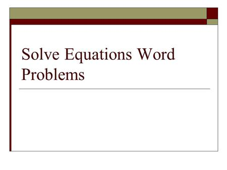 Solve Equations Word Problems