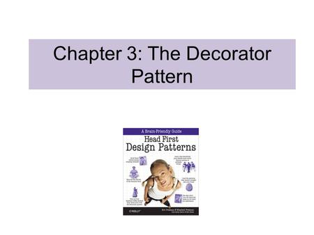 Chapter 3: The Decorator Pattern