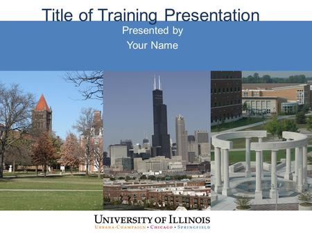 Title of Training Presentation Presented by Your Name.