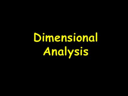 Dimensional Analysis.