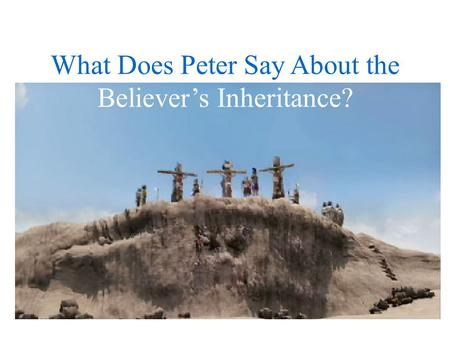 What Does Peter Say About the Believer's Inheritance?