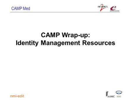 CAMP Med CAMP Wrap-up: Identity Management Resources.