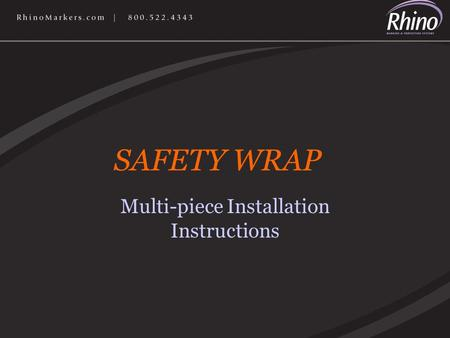 Multi-piece Installation Instructions SAFETY WRAP.