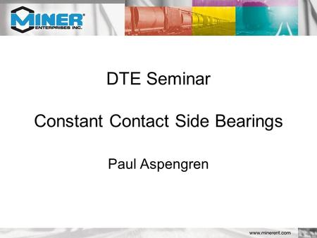 DTE Seminar Constant Contact Side Bearings Paul Aspengren.